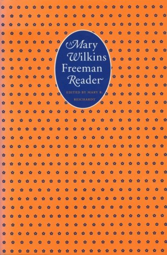 9780803219984: A Mary Wilkins Freeman Reader (French Modernist Library)