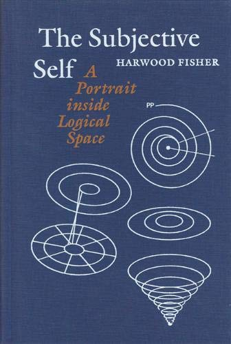 The Subjective Self: A Portrait inside Logical Space: Fisher, Harwood