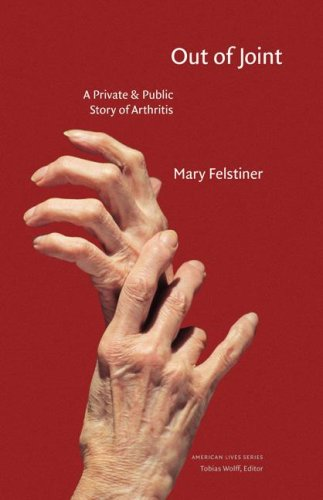 9780803220300: Out of Joint: A Private and Public Story of Arthritis (American Lives)