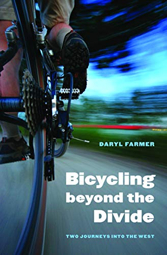 9780803220348: Bicycling beyond the Divide: Two Journeys into the West (Outdoor Lives)