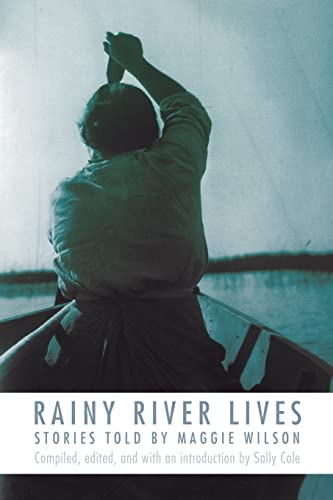 9780803220621: Rainy River Lives: Stories Told by Maggie Wilson
