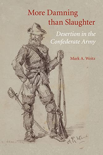 9780803220805: More Damning than Slaughter: Desertion in the Confederate Army
