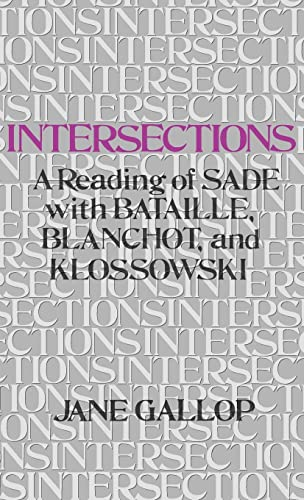 9780803221109: Intersections: A Reading of Sade with Bataille, Blanchot, and Klossowski