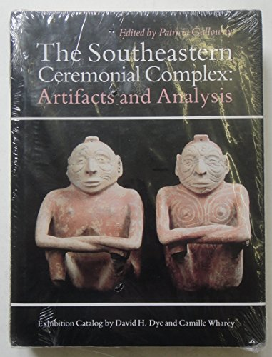 9780803221314: The Southeastern Ceremonial Complex: Artifacts and Analysis (Indians of the Southeast)