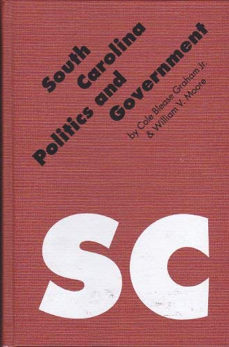 South Carolina Politics and Government (Politics and Governments of the American States): Blease ...