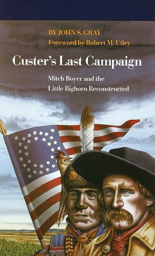9780803221383: Custer's Last Campaign: Mitch Boyer and the Little Bighorn Reconstructed