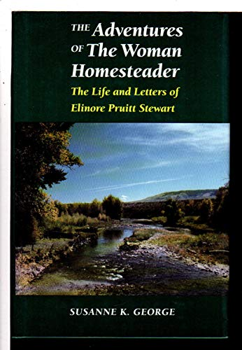 The Adventures of the Woman Homesteader: The: George, Susanne K.