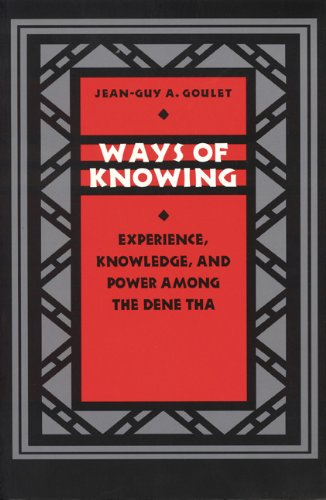 9780803221710: Ways of Knowing: Experience, Knowledge, and Power among the Dene Tha