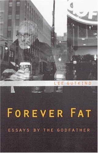 Forever Fat: Essays by the Godfather. SIGNED