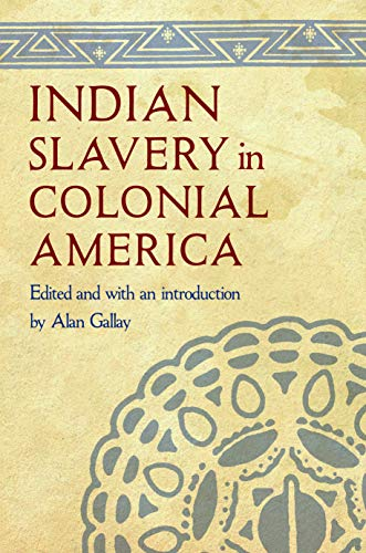 Indian Slavery in Colonial America: Alan Gallay