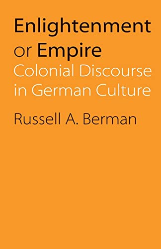9780803222281: Enlightenment or Empire: Colonial Discourse in German Culture