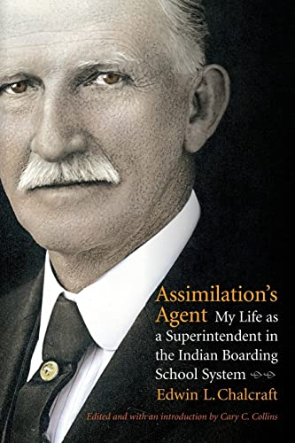 9780803222441: Assimilation's Agent: My Life As a Superintendent in the Indian Boarding School System