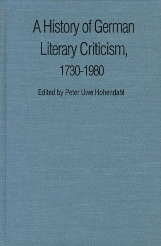 A History of German Literary Criticism, 1730-1980: Uwe Hohendahl, P