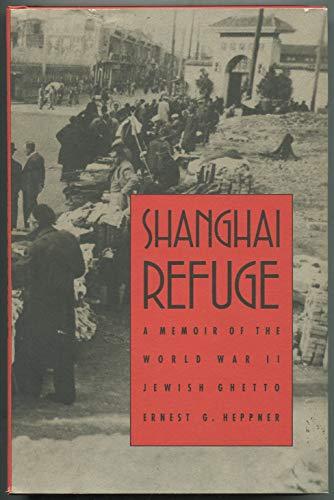 9780803223684: Shanghai Refuge: A Memoir of the World War II Jewish Ghetto