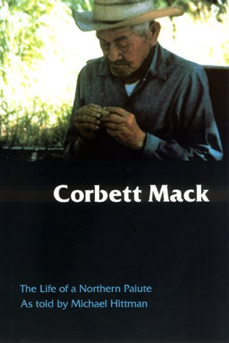 9780803223769: Corbett Mack: The Life of a Northern Paiute (Studies in the Anthropology of North Ame)