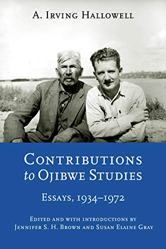 Contributions to Ojibwe Studies: Essays, 1934-1972 (Critical Studies in the History of Anthropology...