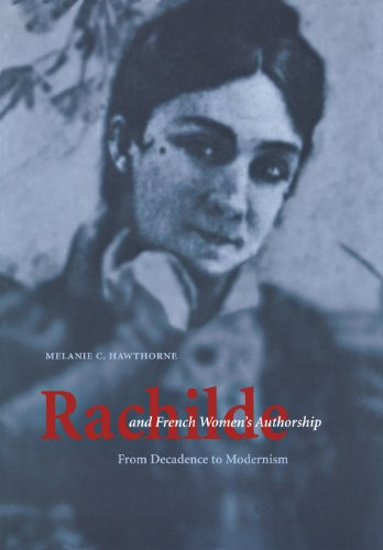 9780803224025: Rachilde and French Women's Authorship: From Decadence to Modernism
