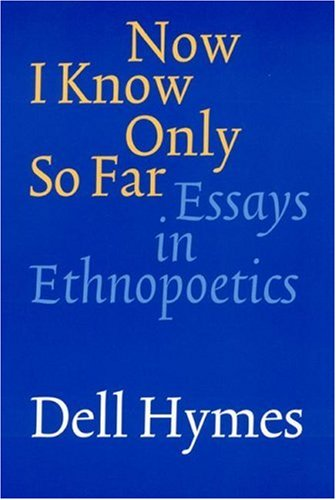 9780803224070: Now I Know Only So Far: Essays in Ethnopoetics
