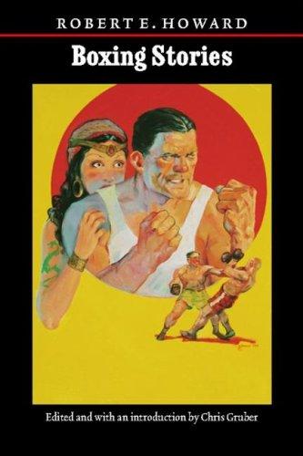 Boxing Stories (The Works of Robert E. Howard): Howard, Robert E.