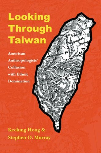 9780803224353: Looking through Taiwan: American Anthropologists' Collusion with Ethnic Domination (Critical Studies in the History of Anthropology)