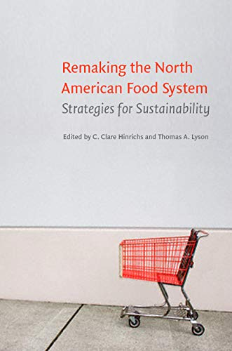 9780803224384: Remaking the North American Food System: Strategies for Sustainability (Our Sustainable Future)