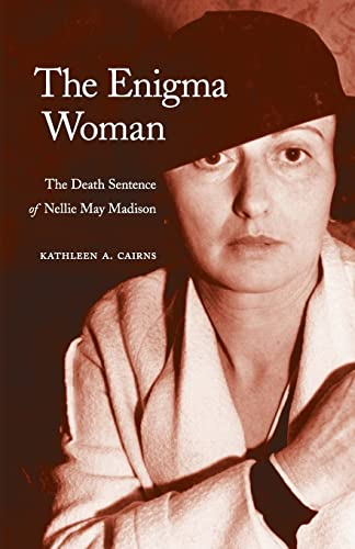 9780803224506: The Enigma Woman: The Death Sentence of Nellie May Madison (Women in the West)