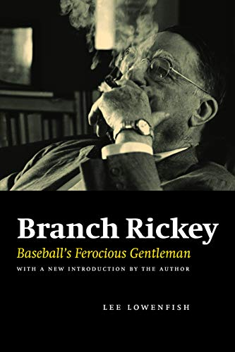 9780803224537: Branch Rickey: Baseball's Ferocious Gentleman