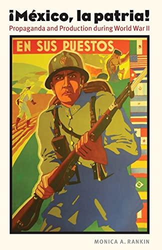 9780803224551: Mexico, la patria: Propaganda and Production during World War II (The Mexican Experience)