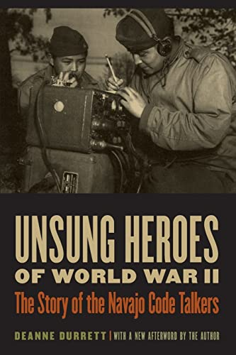9780803224568: Unsung Heroes of World War II: The Story of the Navajo Code Talkers