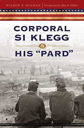 "Corporal Si Klegg And His ""pard"": Hinman, Wilbur F.;"