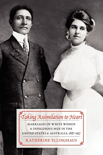 Taking Assimilation to Heart: Marriages of White Women and Indigenous Men in the United States and ...