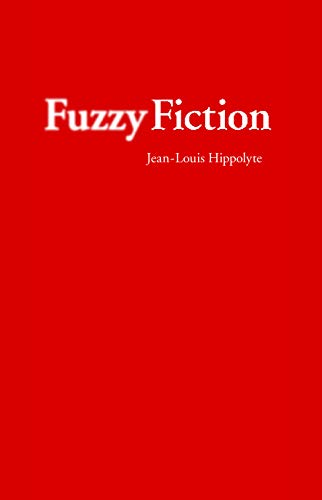 Fuzzy Fiction (Stages): Hippolyte, Jean-Louis