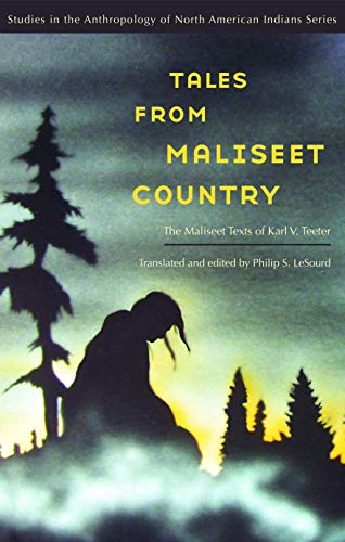 9780803224919: Tales from Maliseet Country: The Maliseet Texts of Karl V. Teeter (Studies in the Anthropology of North American Indians)