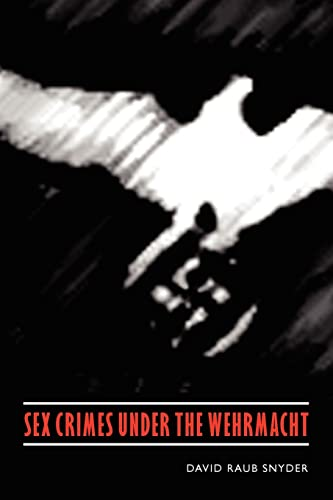 9780803225077: Sex Crimes under the Wehrmacht (Studies in War, Society, and the Military)