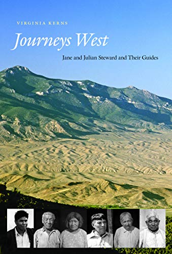 Journeys West: Jane and Julian Steward and Their Guides (Hardcover): Virginia Kerns