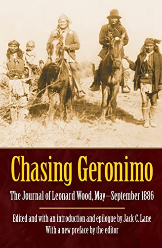 9780803225275: Chasing Geronimo: The Journal of Leonard Wood, May-September 1886