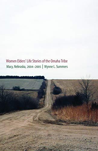 9780803225367: Women Elders' Life Stories of the Omaha Tribe: Macy, Nebraska, 2004-2005