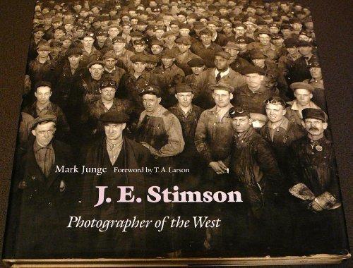 J.E. Stimson: Photographer of the West: Junge, Mark G.