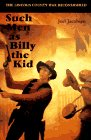 Such Men as Billy the Kid: The: Jacobsen, Joel