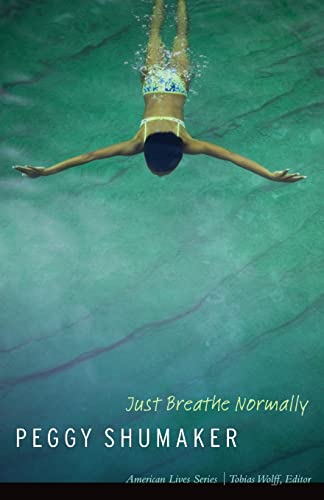 9780803226418: Just Breathe Normally (American Lives)