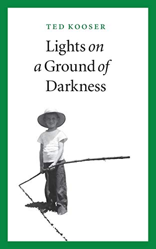 Lights on a Ground of Darkness: An Evocation of a Place and Time (080322642X) by Ted Kooser