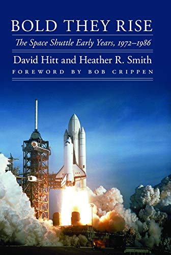 9780803226487: Bold They Rise: The Space Shuttle Early Years, 1972-1986