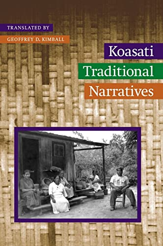 Koasati Traditional Narratives (Studies in the Anthropology of North Ame): Kimball, Geoffrey D.