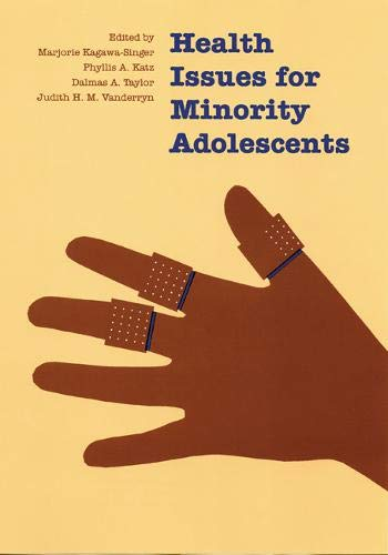 Health Issues for Minority Adolescents: Kagawa-Singer, Marjorie &