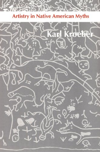 Artistry in Native American Myths.: KROEBER, KARL