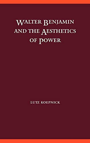 9780803227446: Walter Benjamin and the Aesthetics of Power (Modern German Culture and Literature)