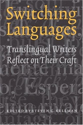 9780803227477: Switching Languages: Translingual Writers Reflect on Their Craft