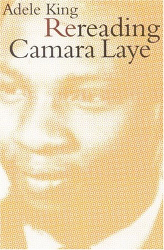 9780803227521: Rereading Camara Laye