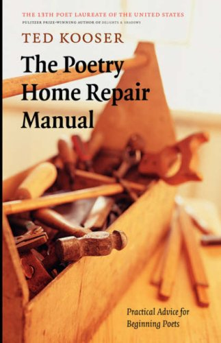 9780803227699: The Poetry Home Repair Manual: Practical Advice for Beginning Poets