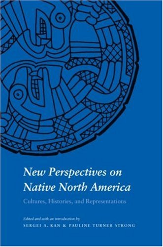 9780803227736: New Perspectives on Native North America: Cultures, Histories, and Representations